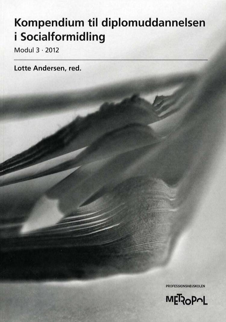 Kompendium til diplomuddannelsen i Socialformidling, Modul 3 - 2012 af Lotte Andersen og red.