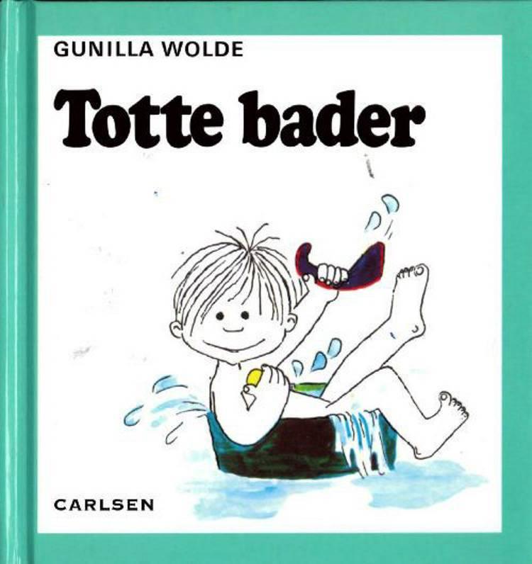 Totte bader af Gunilla Wolde