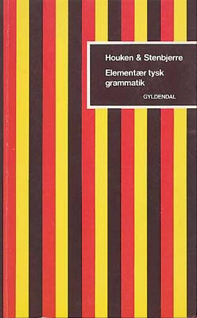 Elementær tysk grammatik af Aage Houken og Knud Stenbjerre