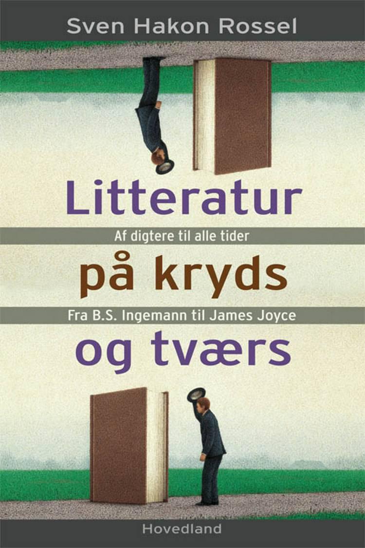 Litteratur på kryds og tværs af Sven Hakon Rossel