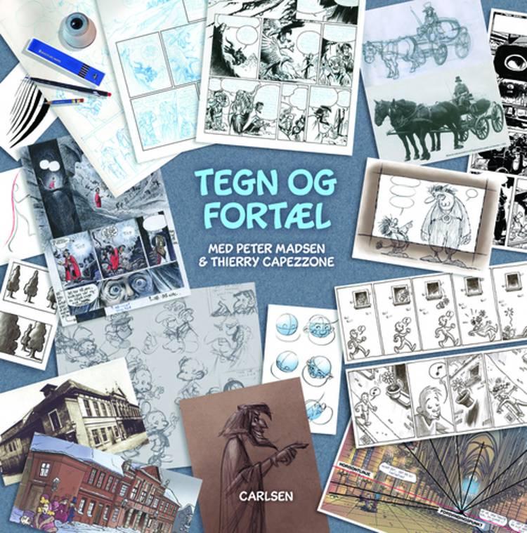 Tegn og fortæl med Peter Madsen & Thierry Capezzone af Peter Madsen og Thierry Capezzone