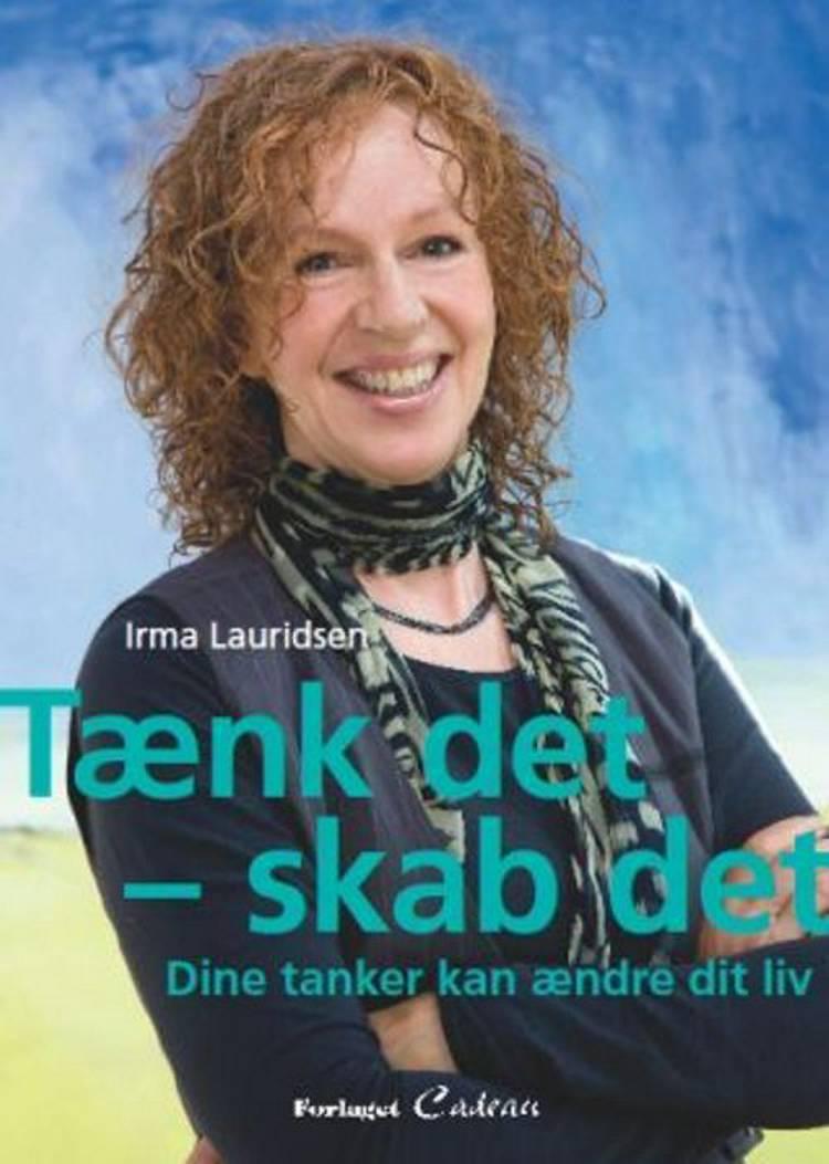 Tænk det - skab det af Irma Lauridsen