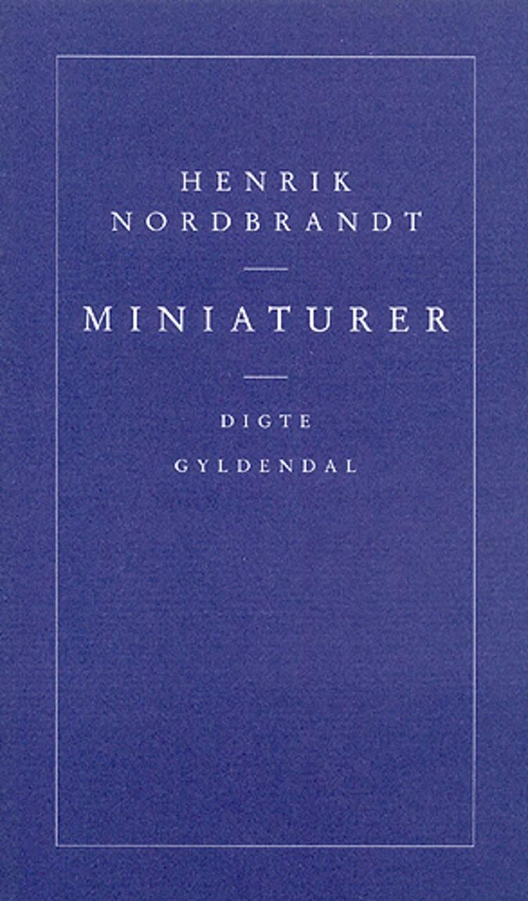 Miniaturer af Henrik Nordbrandt