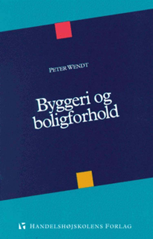 Byggeri og boligforhold af Peter Wendt