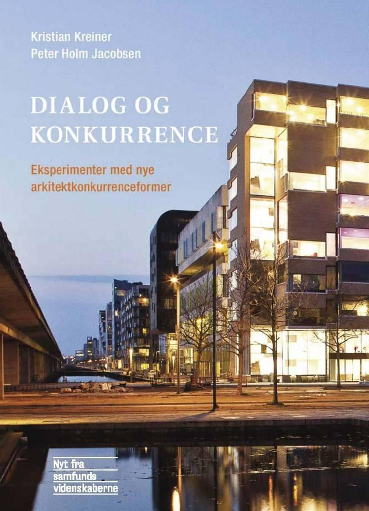 Dialog og konkurrence af Kristian Kreiner, Peter Holm Jacobsen og Daniel Toft Jensen