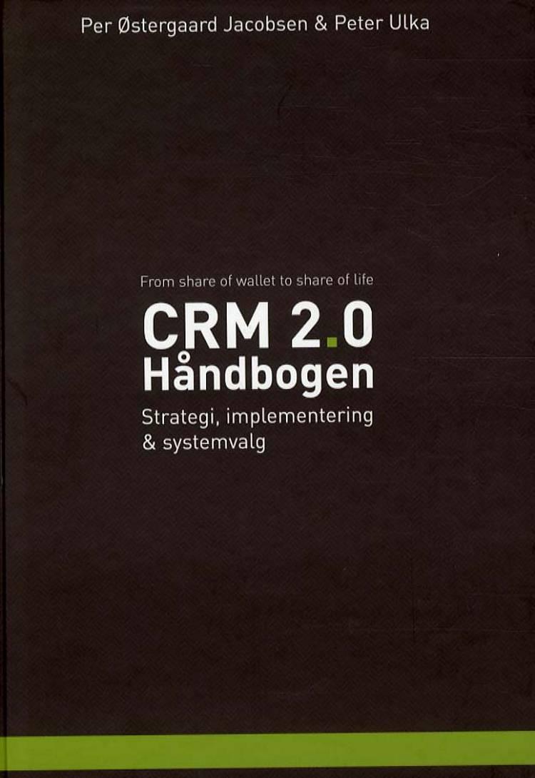 CRM 2.0 - håndbogen af Per Østergaard Jacobsen og Peter Ulka