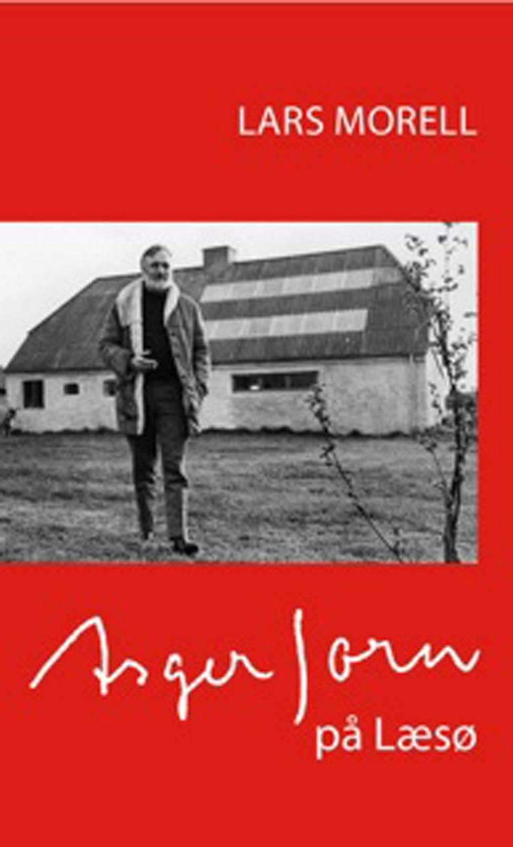 Asger Jorn på Læsø af Lars Morell