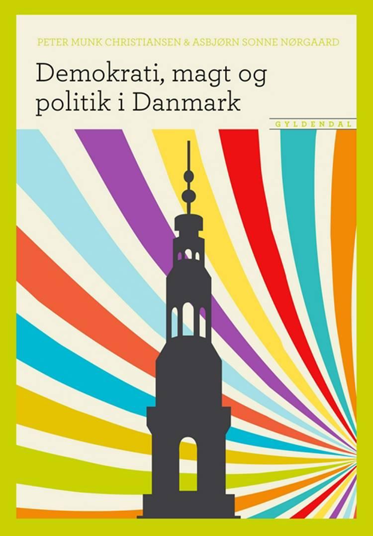 Demokrati, magt og politik i Danmark af Peter Munk Christiansen og Asbjørn Sonne Nørgaard