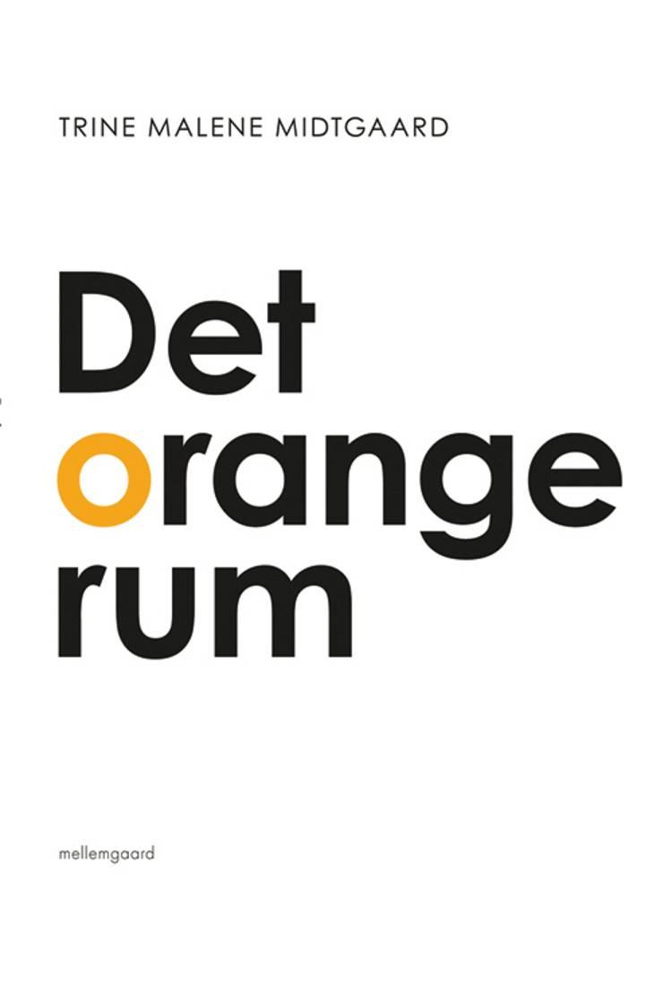 Det orange rum af Trine Malene Midtgaard