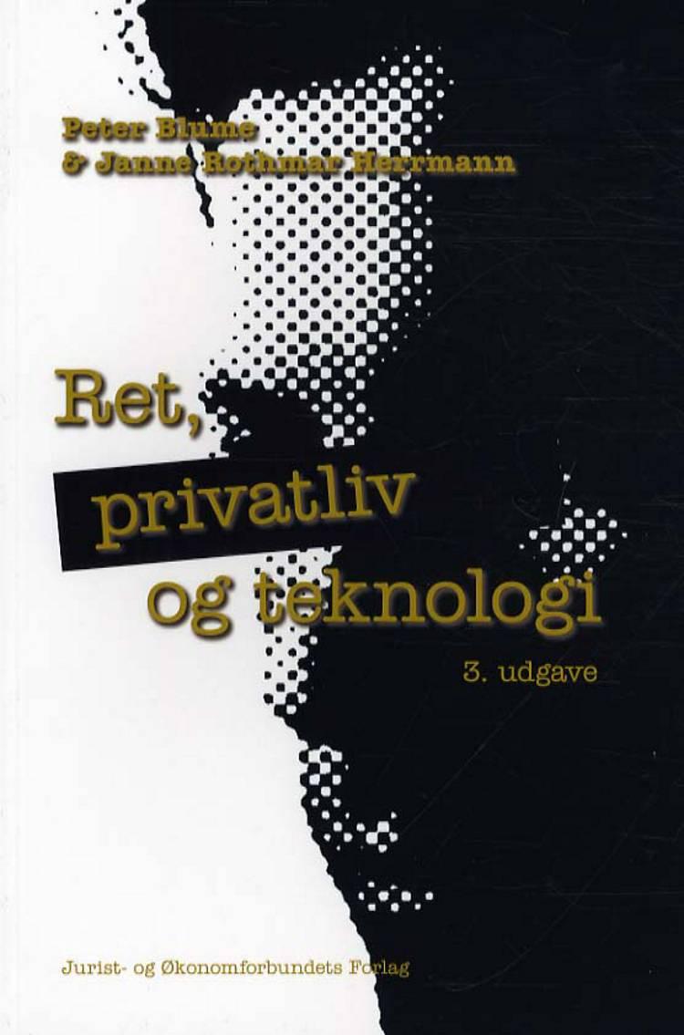 Ret, privatliv og teknologi af Janne Rothmar Herrmann og Peter Blume