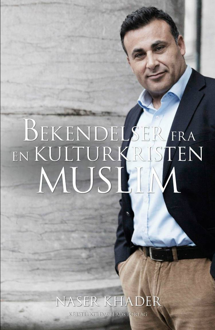 Bekendelser fra en kulturkristen muslim af Naser Khader