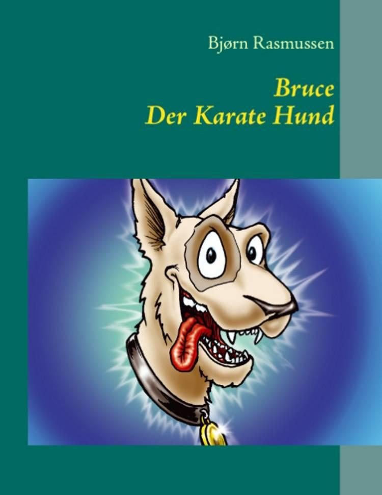 Bruce Der Karate Hund af Bjørn Rasmussen