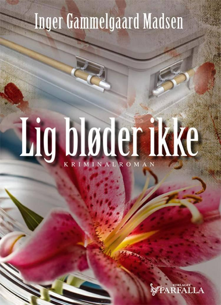 Lig bløder ikke af Inger Gammelgaard Madsen