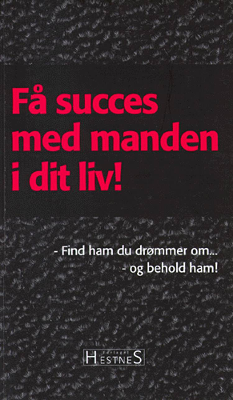 Få succes med manden i dit liv! af Stefan Hestnes