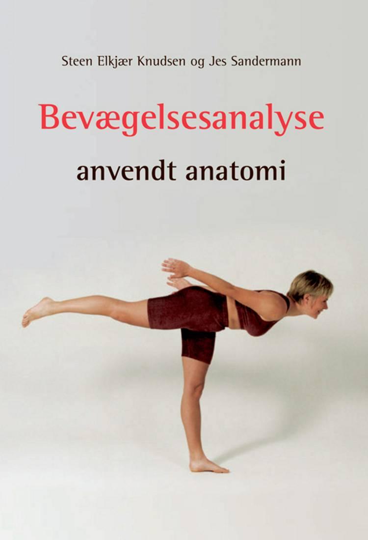 Bevægelsesanalyse - anvendt anatomi af Steen Elkjær Knudsen og Jes Sandermann