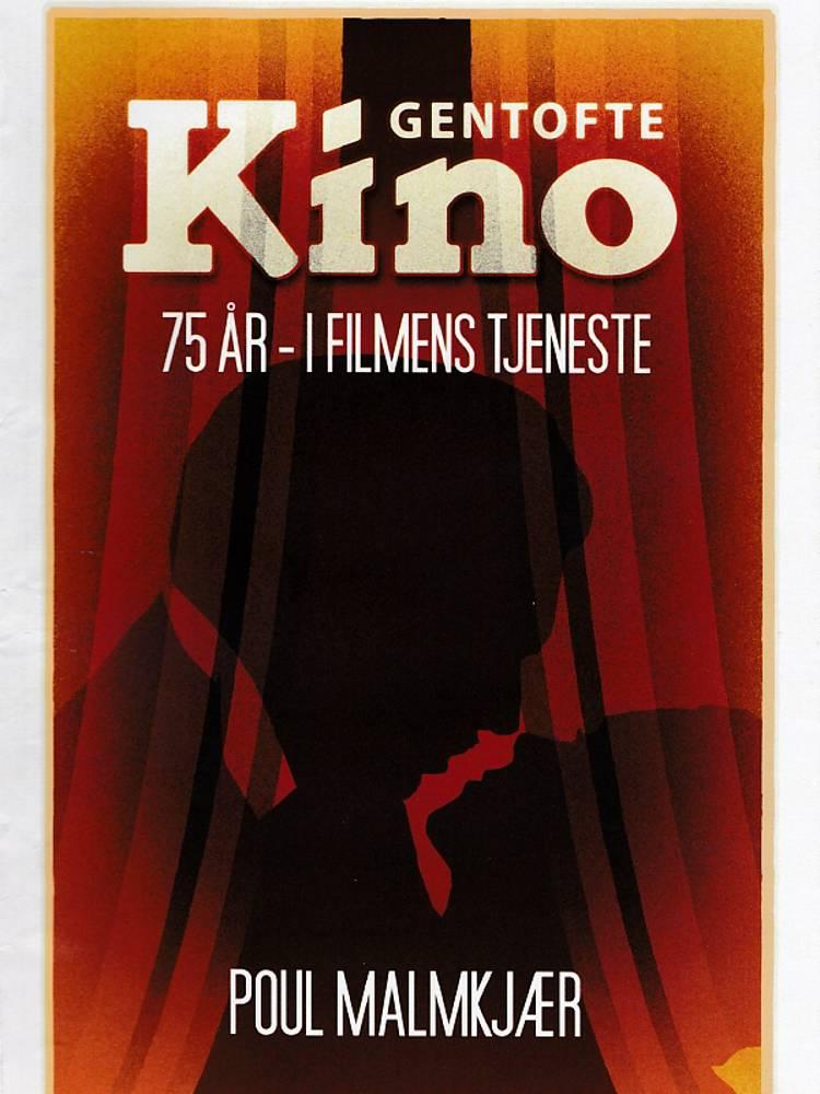 Gentofte Kino 75 år - i filmens tjeneste af Poul Malmkjær