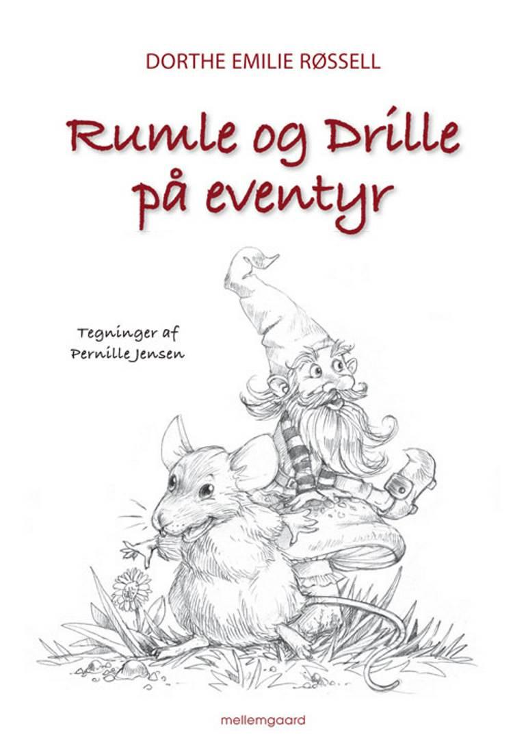 Rumle og Drille på eventyr af Dorthe Emilie Røssell