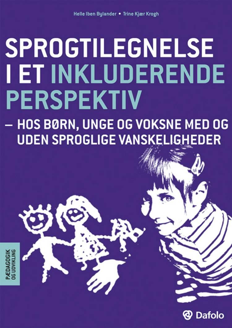 Sprogtilegnelse i et inkluderende perspektiv af Trine Kjær Krogh og Helle Iben Bylander