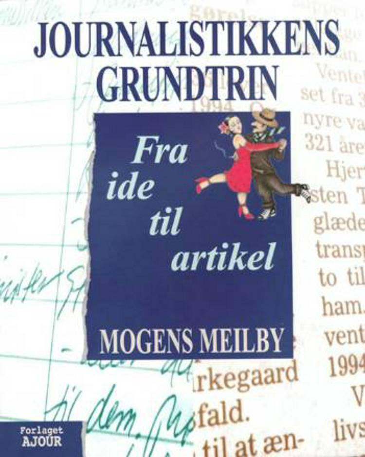Journalistikkens grundtrin af Mogens Meilby