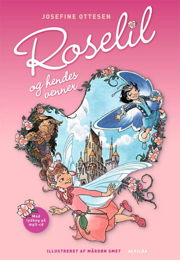 Roselil og hendes venner af Josefine Ottesen