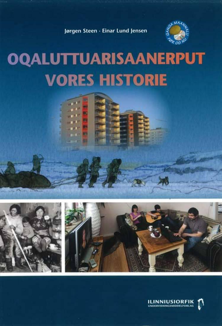Oqaluttuarisaanerput af Jørgen Steen, Einar Lund Jensen og Berit Mortensen