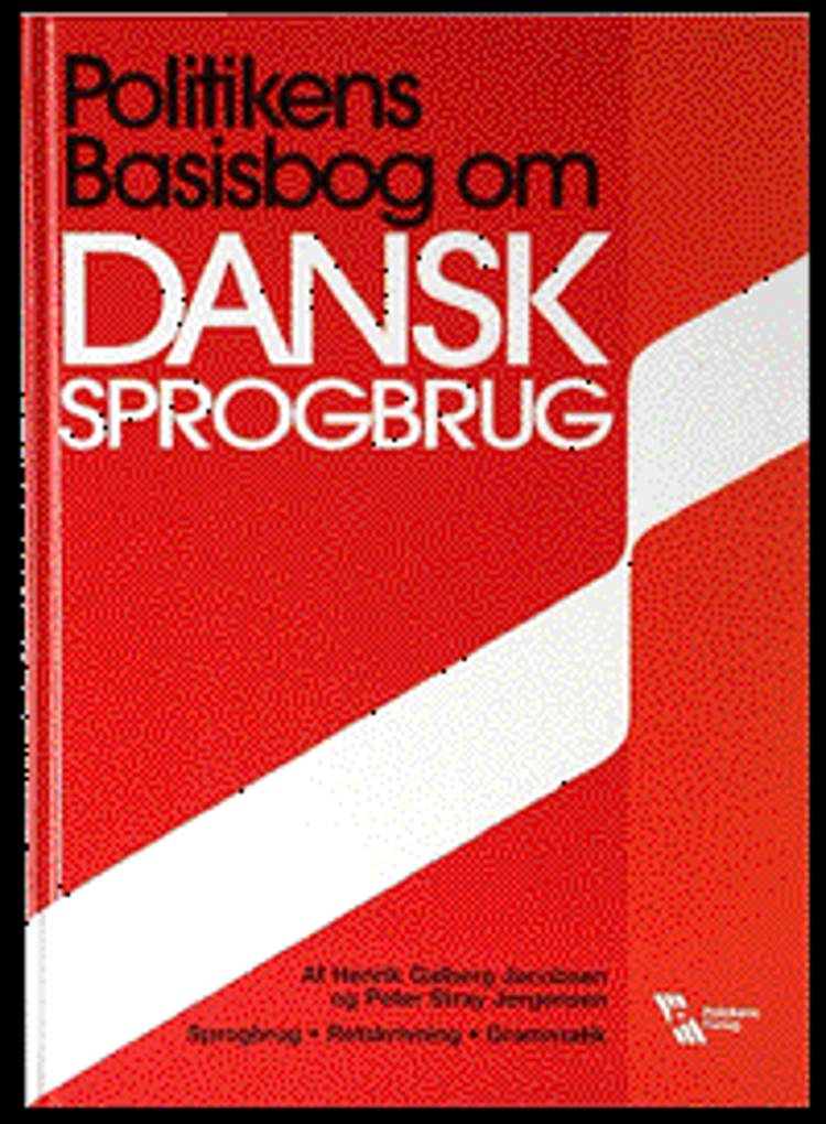 Politikens basisbog om dansk sprogbrug af Henrik Galberg Jacobsen