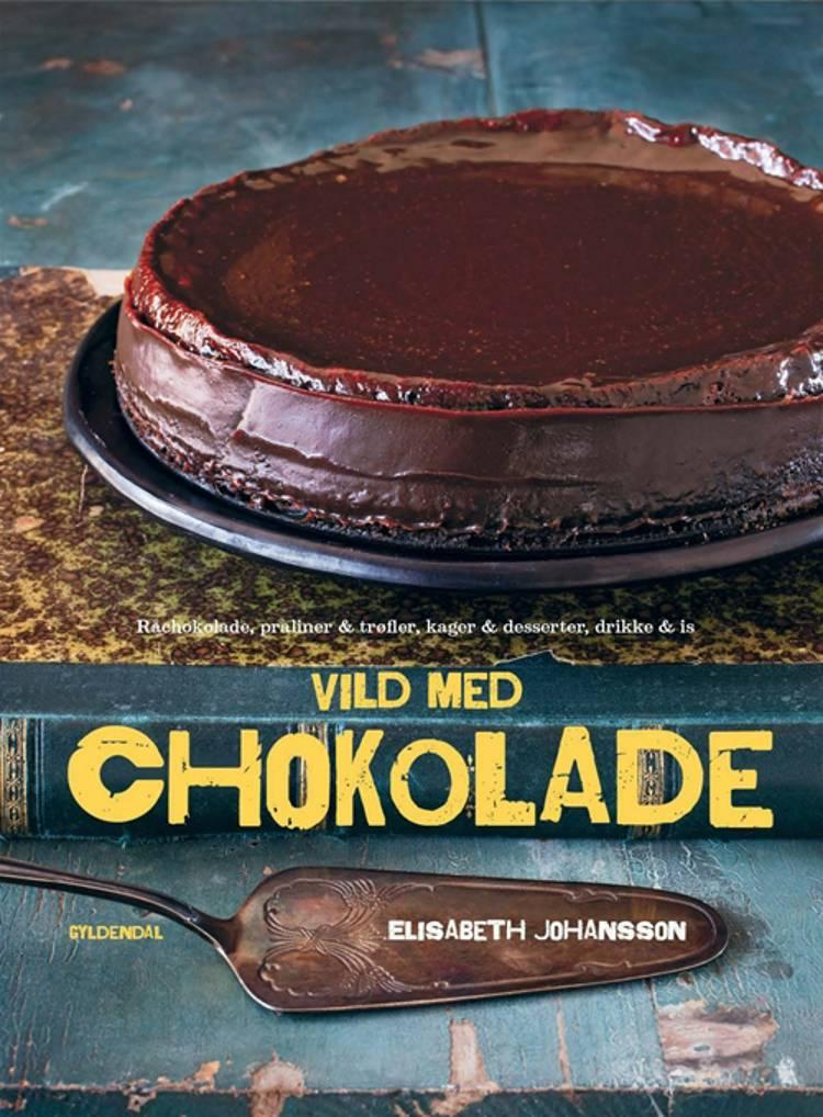 Vild med chokolade af Elisabeth Johansson