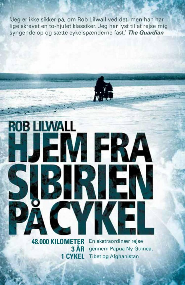Hjem fra Sibirien på cykel af Rob Lilwall