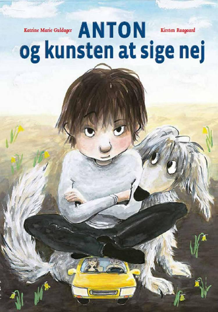 Anton og kunsten at sige nej af Kirsten Raagaard og Katrine Marie Guldager
