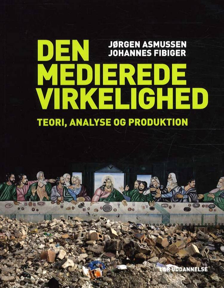 Den medierede virkelighed af Jørgen Asmussen og Johannes Fibiger