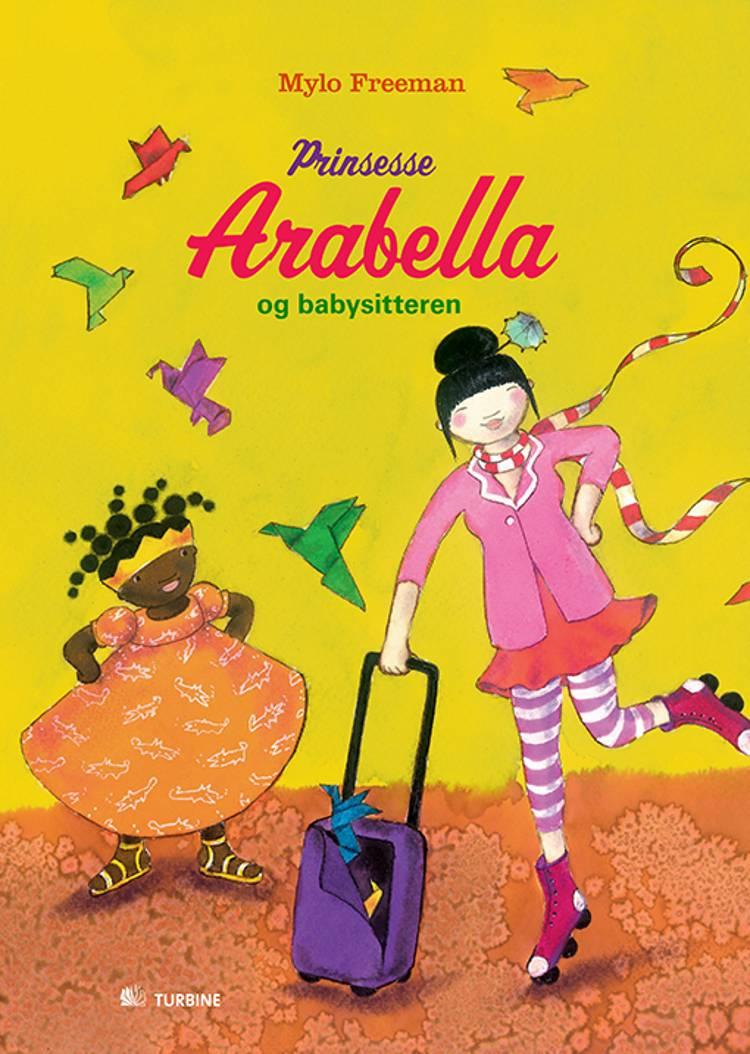Prinsesse Arabella og babysitteren af Mylo Freeman