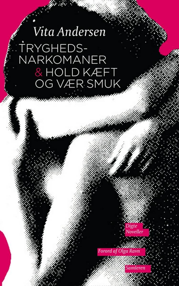 Tryghedsnarkomaner & Hold kæft og vær smuk af Vita Andersen