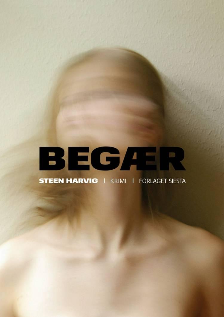 Begær af Steen Harvig