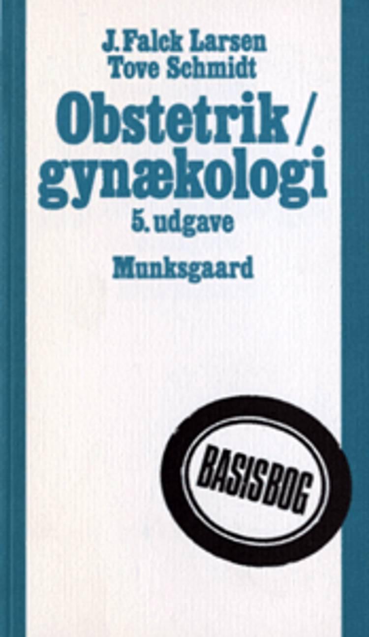 Obstetrik/gynækologi af Tove Schmidt, J. Falck Larsen og Jørgen Falck Larsen