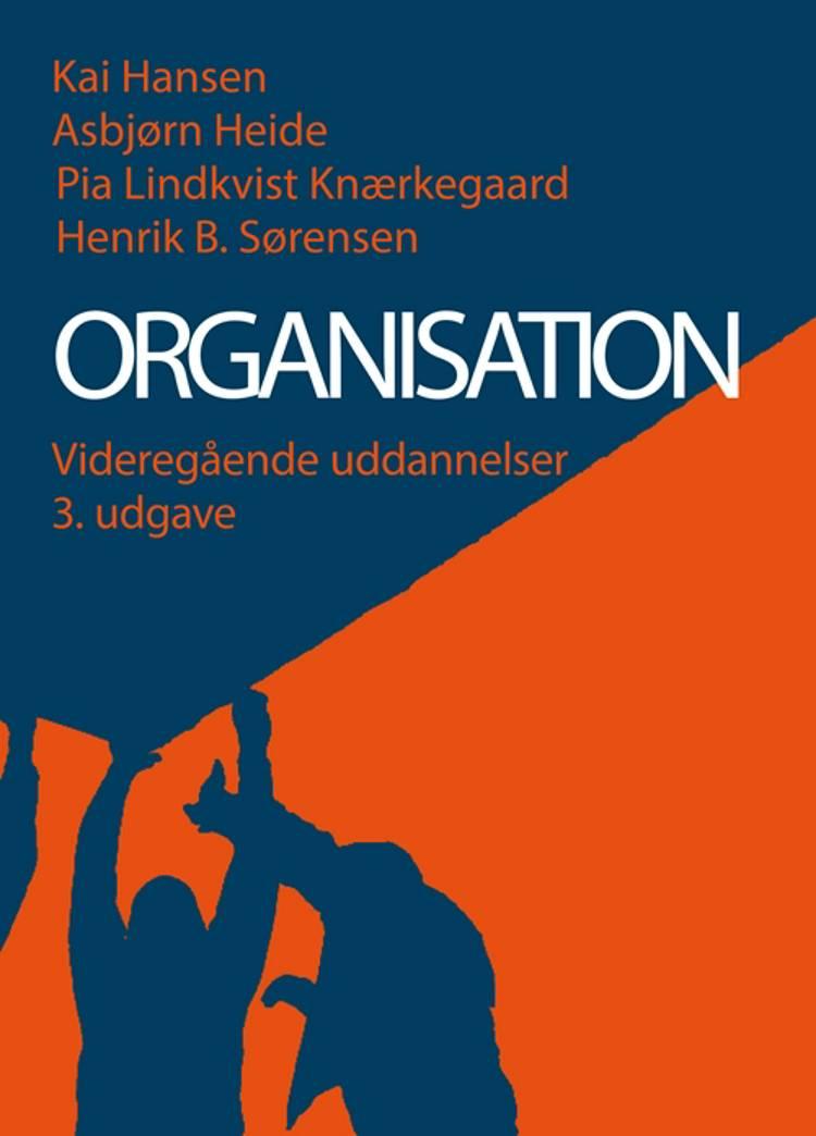 Organisation - videregående uddannelser af Kai Hansen, Asbjørn Heide og Henrik Bendixen Sørensen m.fl.