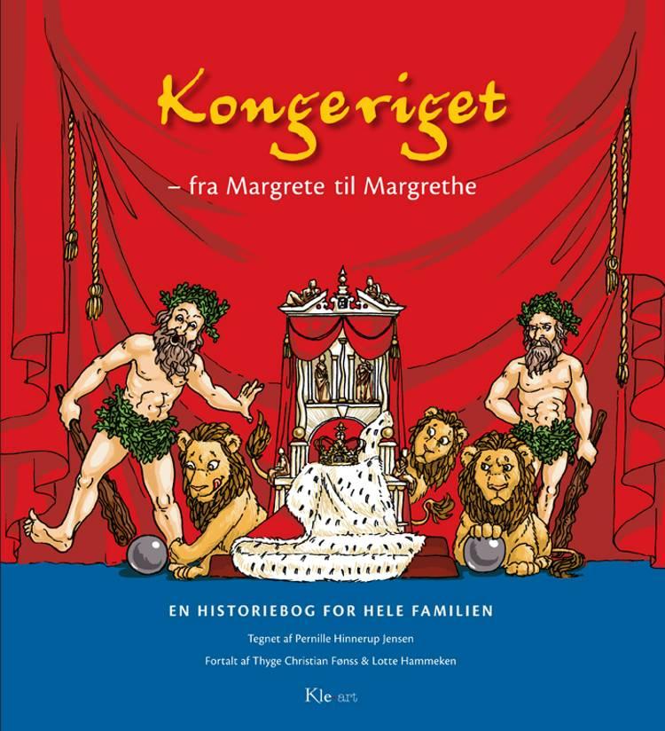 Kongeriget - fra Margrete til Margrethe af Lotte Hammeken og Thyge Christian Fønss