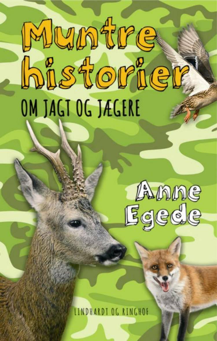 Muntre historier om jagt og jægere af Anne Egede