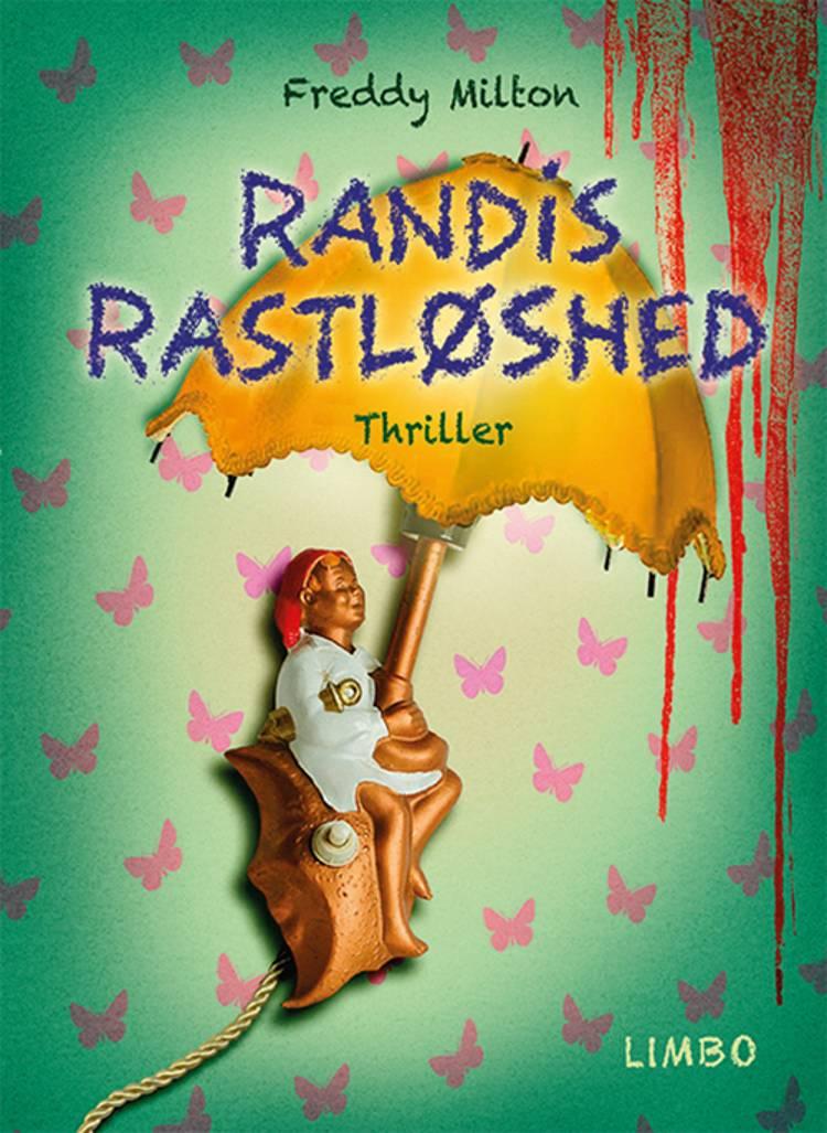 Randis rastløshed af Freddy Milton