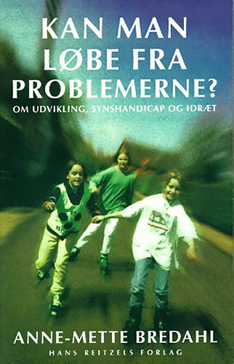 Kan man løbe fra problemerne? af Anne-Mette Bredahl