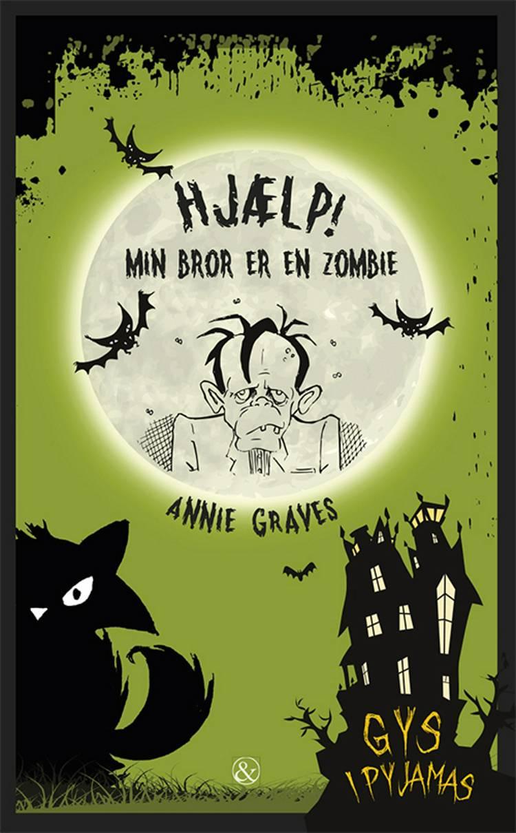 Hjælp! Min bror er en zombie! af Annie Graves