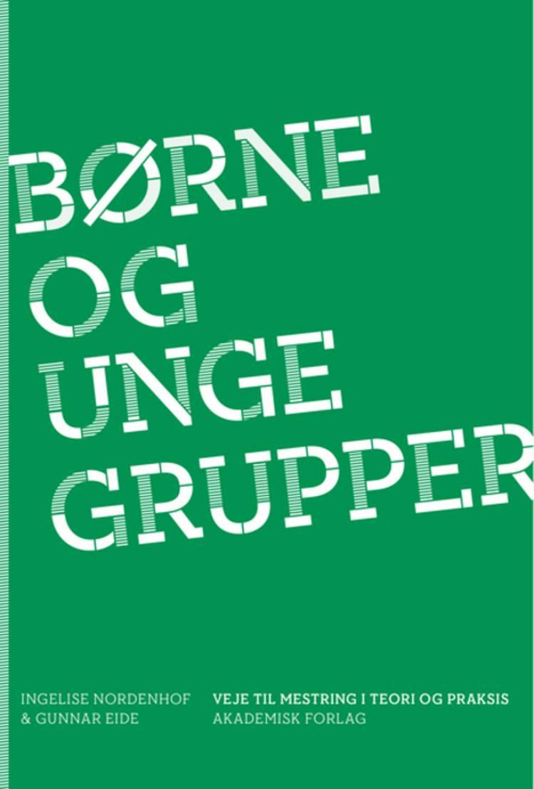 Børne- og ungegrupper af Ingelise Nordenhof og Gunnar Eide m.fl.