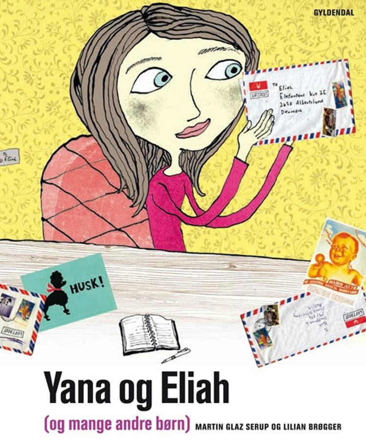Yana og Eliah (og mange andre børn) af Lilian Brøgger og Martin Glaz Serup