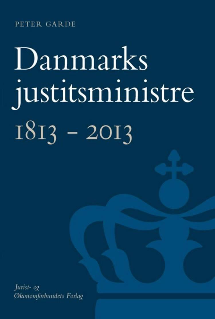 Danmarks justitsministre 1813-2013 af Peter Garde