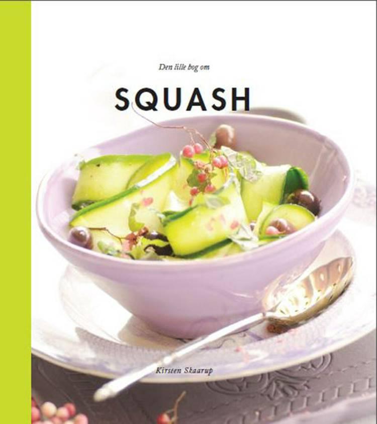 Den lille bog om squash af Kirsten Skaarup