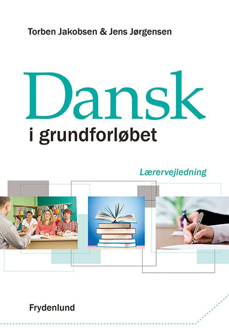 Dansk i grundforløbet - tekster og faglige begreber af Jens Jørgensen og Torben Jakobsen