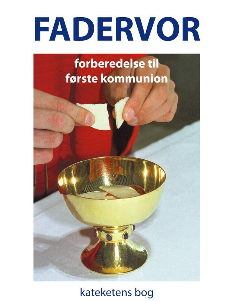 Fadervor - forberedelse til førstekommunion af Sebastian Olden-Jørgensen