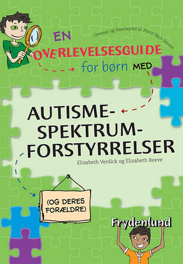 En overlevelsesguide for børn med autisme-spektrum-forstyrrelser (og deres forældre) af Elizabeth Reeve og Elizabeth Verdick m.fl.