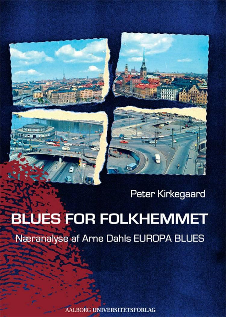 Blues for folkhemmet af Peter Kirkegaard