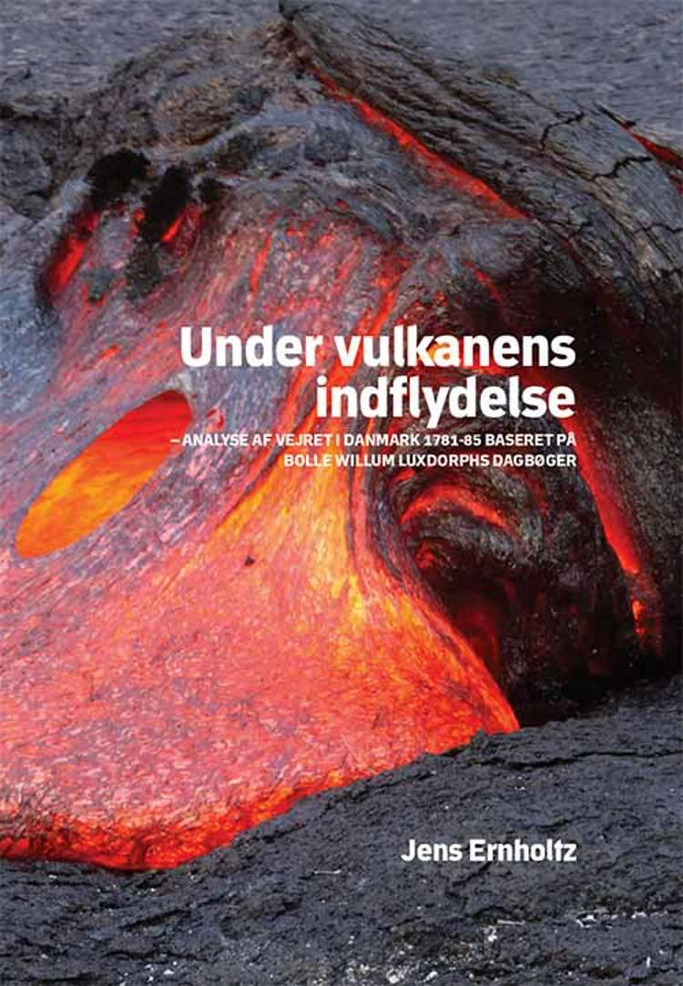 Under vulkanens indflydelse af Jens Ernholtz