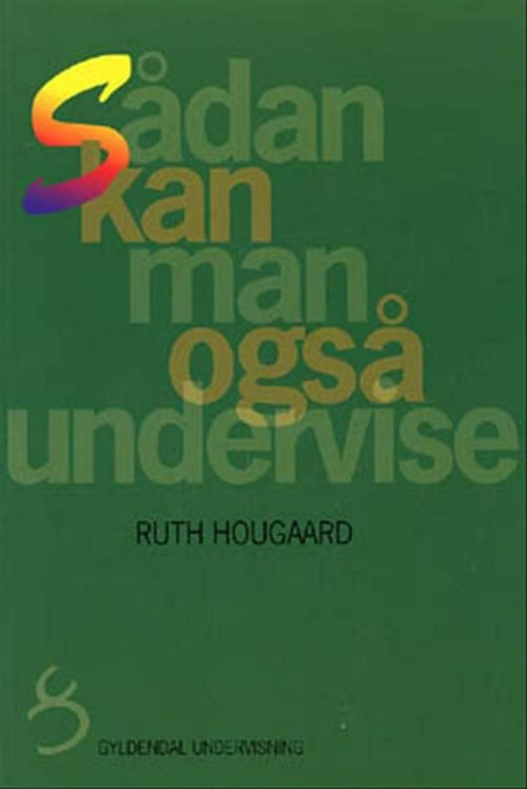 Sådan kan man også undervise af Ruth Hougaard